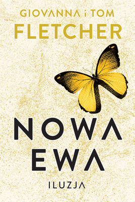 Giovanna Fletcher, Tom Fletcher - Iluzja. Nowa Ewa. Tom 2 / Giovanna Fletcher, Tom Fletcher - The Eve Illusion (Eve Of Man Trilogy, Book 2)