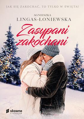 Agnieszka Lingas-Łoniewska - Zasypani zakochani