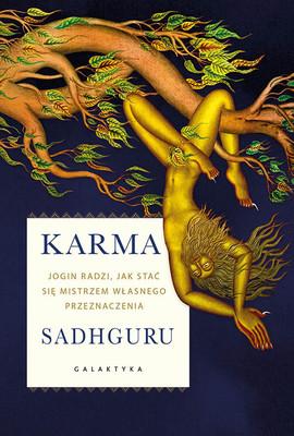 Vasudev Jaggi Sadhguru - Karma. Jogin radzi, jak stać się mistrzem własnego przeznaczenia