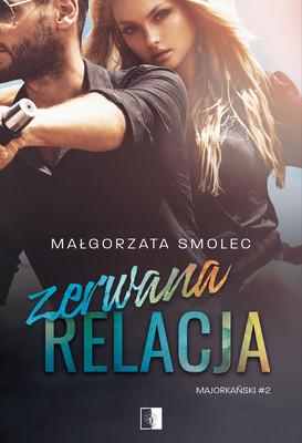 Małgorzata Smolec - Zerwana relacja