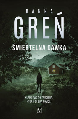 Hanna Greń - Śmiertelna dawka