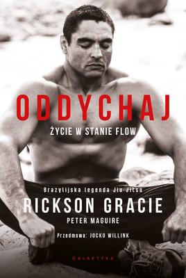 Rickson Gracie, Peter Maguire - Oddychaj. Życie w stanie flow