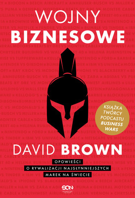 David Brown - Wojny biznesowe / David Brown - The Art Of Business Wars