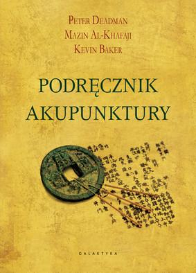 Peter Deadman, Mazin Al-Khafaji - Podręcznik akupunktury