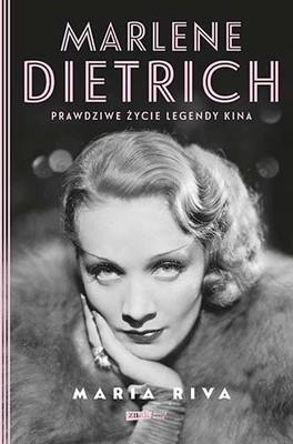 Maria Riva - Marlene Dietrich. Prawdziwe życie legendy kina