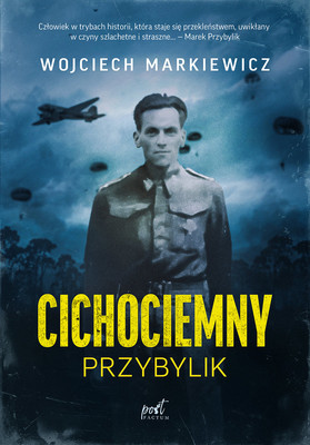 Wojciech Markiewicz - Cichociemny. Przybylik