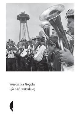 Weronika Gogola - UFO nad Bratysławą