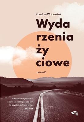 Karolina Waclawiak - Wydarzenia życiowe