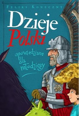 Feliks Koneczny - Dzieje Polski opowiedziane dla młodzieży