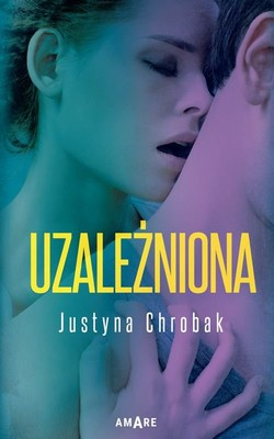 Justyna Chrobak - Uzależniona