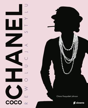 Chiara Pasqualetti Johnson - Coco Chanel. Rewolucja stylu / Chiara Pasqualetti Johnson - Coco Chanel. Revolutionary Woman