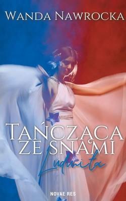 Wanda Nawrocka - Tańcząca ze snami. Ludmiła