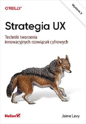 Jaime Levy - Strategia UX. Techniki tworzenia innowacyjnych rozwiązań cyfrowych