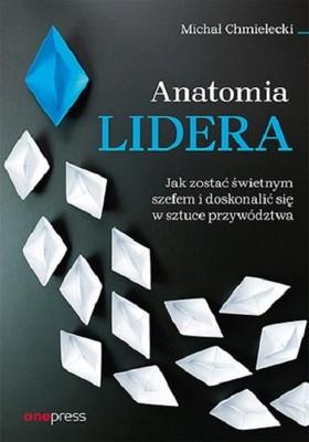 Michał Chmielecki - Anatomia lidera