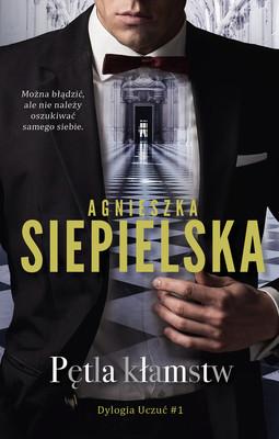 Agnieszka Siepielska - Pętla kłamstw