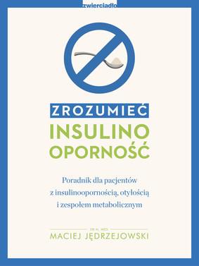 Maciej Jędrzejowski - Zrozumieć insulinooporność