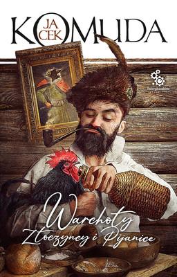 Jacek Komuda - Warchoły i pijanice