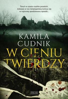 Kamila Cudnik - W cieniu twierdzy