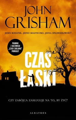 John Grisham - Czas łaski / John Grisham - A Time For Mercy