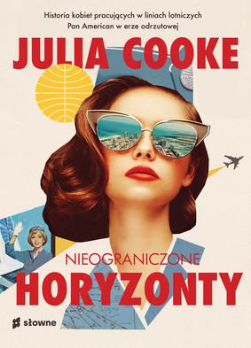 Julia Cooke - Nieograniczone horyzonty / Julia Cooke - Come Fly The World