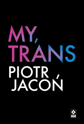 Piotr Jacoń - My, trans