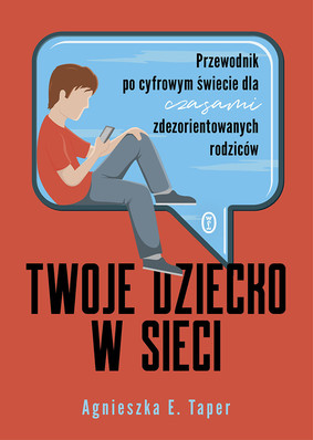 Agnieszka E. Taper - Twoje dziecko w sieci
