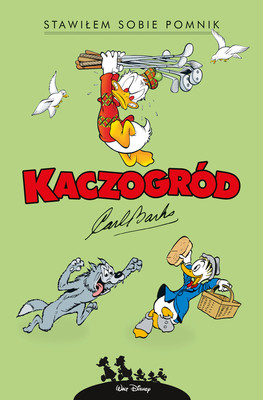 Carl Barks - Stawiłem sobie pomnik i inne historie z roku 1952. Kaczogród