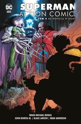 Brian Michael Bendis, John Romita Jr. - Metropolis w ogniu. Superman Action Comics. Tom 4