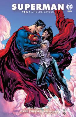 Brian Michael Bendis, Ivan Reis - Mitologiczność. Superman. Saga jedności. Tom 4