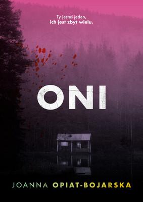 Joanna Opiat-Bojarska - Oni