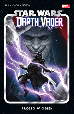 Greg Pak, Raffaele Ienco - Prosto w ogień. Star Wars. Darth Vader. Tom 2