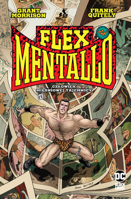 Grant Morrison, Frank Quitely - Człowiek Mięśniowej Tajemnicy. Flex Mentallo