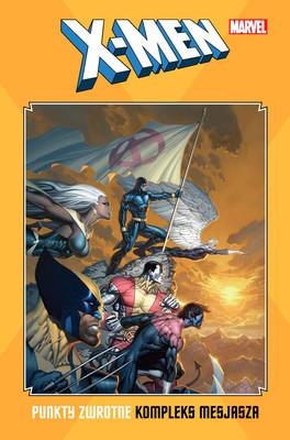 Ed Brubaker, Mike Carey - Punkty zwrotne. Kompleks mesjasza. X-Men