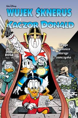 Don Rosa - Druga tajemnica starego zamczyska. Wujek Sknerus i Kaczor Donald. Tom 10