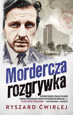 Ryszard Ćwirlej - Mordercza rozgrywka