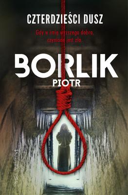 Piotr Borlik - Czterdzieści dusz