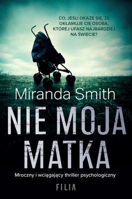 Miranda Smith - Nie moja matka
