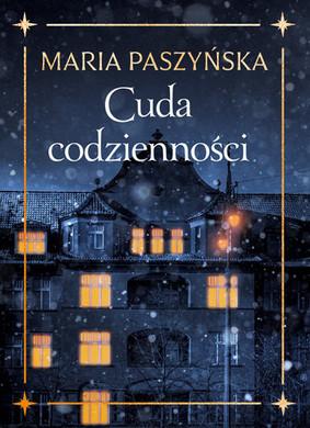Maria Paszyńska - Cuda codzienności