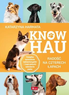 Katarzyna Harmata - Know hau. Radość na czterech łapach