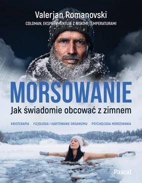 Valerjan Romanovski - Morsowanie. Jak świadomie obcować z zimnem