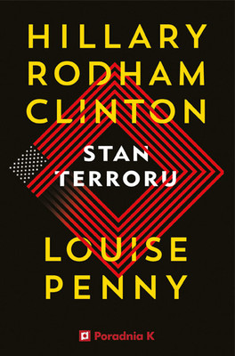 Hillary Rodham Clinton, Louise Penny - Stan terroru