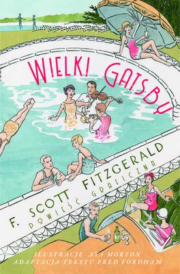 F. Scott Fitzgerald - Wielki Gatsby / F. Scott Fitzgerald - The Great Gatsby. The Graphic Novel