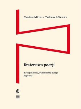 Czesław Miłosz, Tadeusz Różewicz - Braterstwo poezji