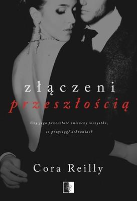 Cora Reilly - Złączeni przeszłością