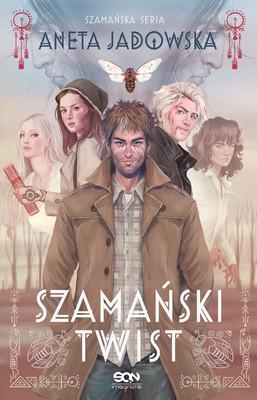 Aneta Jadowska - Szamański twist. Szamańska seria. Tom 3
