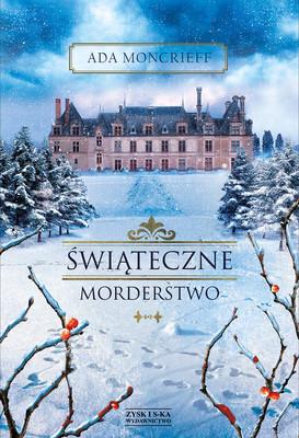 Ada Moncrieff - Świąteczne morderstwo / Ada Moncrieff - Murder Most Festive: A Christmas Mystery