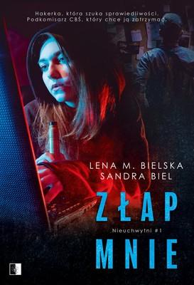 Lena M. Bielska, Sandra Biel - Złap mnie