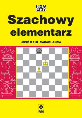 José Raúl Capablanca - Szachowy elementarz