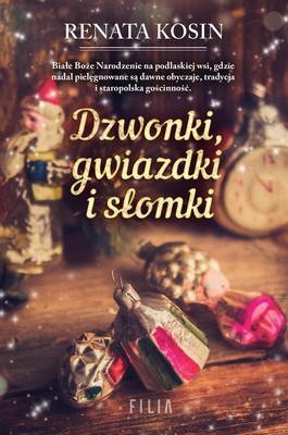 Renata Kosin - Dzwonki, gwiazdki i słomki