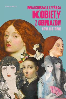 Małgorzata Czyńska - Kobiety z obrazów 2